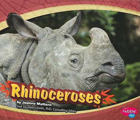 Rhinoceroses By Mattern, Joanne/ Saunders-Smith, Gail (EDT)